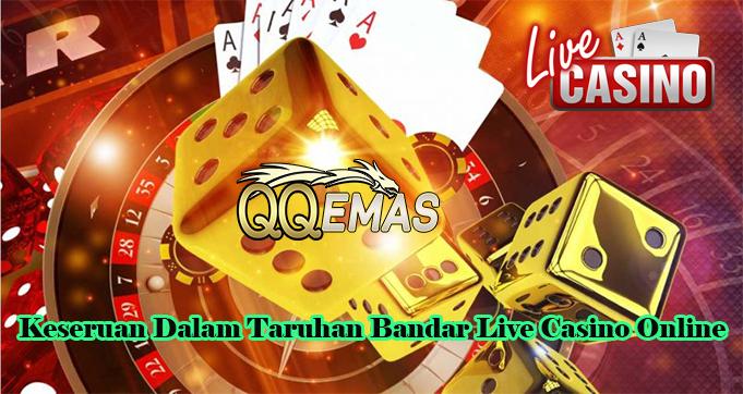 Keseruan Dalam Taruhan Bandar Live Casino Online