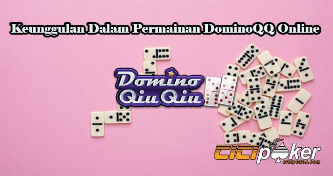 Keunggulan Dalam Permainan DominoQQ Online