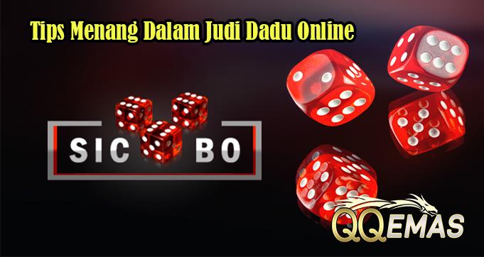 Tips Menang Dalam Judi Dadu Online